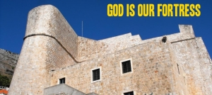fortress Revelin - Dubrovnik by Leon Yaakov on flickr 950x425 75pc god is our fortress